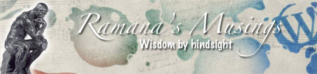 Ramana's Musings